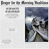 Prayer for the Morning Headlines: On the Sanctity of Life and Death [Paperback]