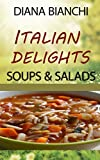 img - for Italian Delights: Soups and Salads: A Guide to the Soups and Salads of Italy book / textbook / text book