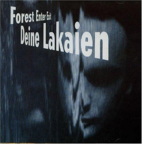 Deine Lakaien - Forest Enter Exit & Mindmachine - Zortam Music