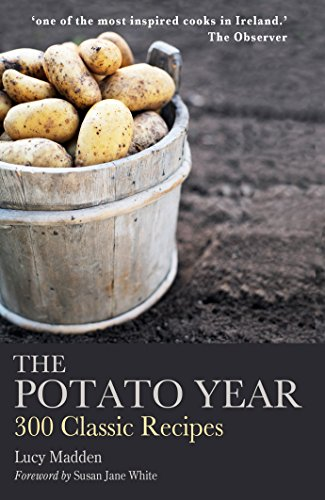 The Potato Year: 300 Classic Recipes by Lucy Madden
