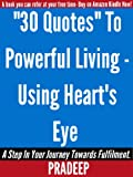 30 Quotes For Powerful Living- Using Hearts eye(motivation,Inspiration,leadership and success)