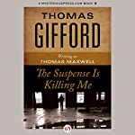 The Suspense Is Killing Me | Thomas Gifford