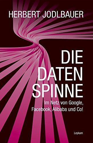 die-datenspinne-im-netz-von-google-facebook-alibaba-und-co-german-edition