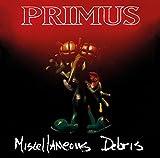 Miscellaneous Debris by PRIMUS (2015-02-17)