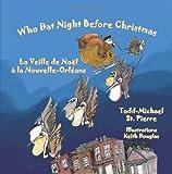 Who Dat Night Before Christmas * La Veille de Noël à la Nouvelle-Orléans (English and French Edition) Reviews