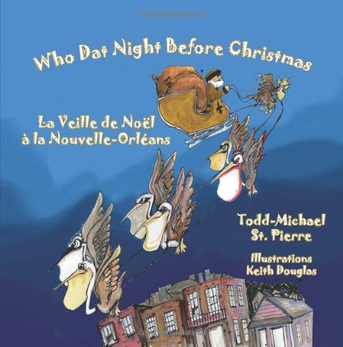 Who Dat Night Before Christmas * La Veille de No l la Nouvelle-Orl ans (English and French Edition)