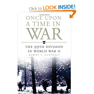 Once Upon a Time in War: The 99th Division in World War II (Campaigns and Commanders Series) by