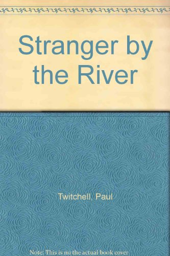 Stranger by the River, Twitchell, Paul
