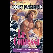 La Contessa  by Rodney Dangerfield Narrated by Rodney Dangerfied