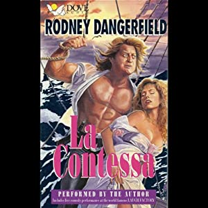 La Contessa | [Rodney Dangerfield]
