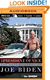 The President of Vice: The Autobiography of Joe Biden