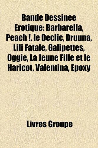 bande-dessine-rotique-barbarella-peach-le-dclic-druuna-lili-fatale-galipettes-oggie-la-jeune-fille-e