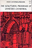 The Sculptural Programs of Chartres Cathedral: Christ, Mary, Ecclesia