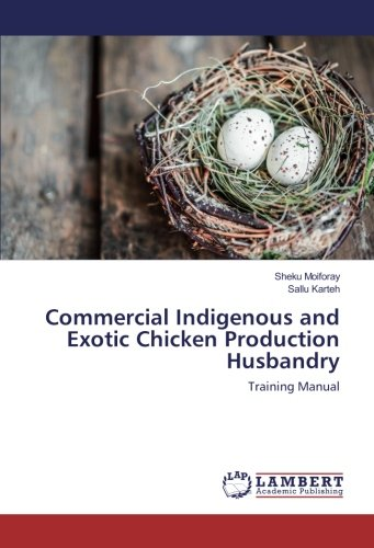 Commercial Indigenous and Exotic Chicken Production Husbandry: Training Manual (Exotic Chickens compare prices)