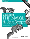 Learning PHP, MySQL and JavaScript: With jQuery, CSS and HTML5