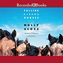 Falling from Horses (       UNABRIDGED) by Molly Gloss Narrated by David Aaron Baker