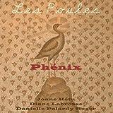 Phenix by Les Poules