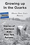 img - for Growing up in the Ozarks: Stories of Fourteen Kids Plus Two Parents book / textbook / text book