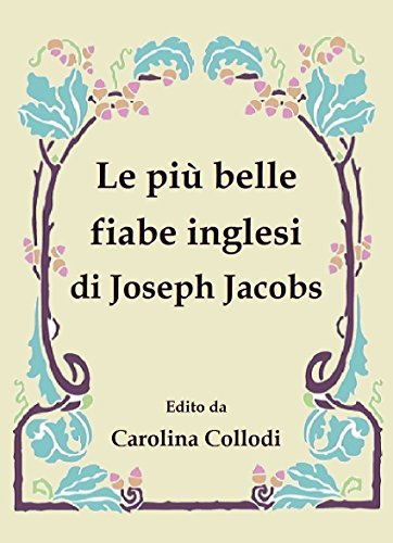 Carolina Collodi - LE PIU' BELLE FIABE INGLESI DI JOSEPH JACOBS