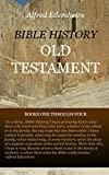 img - for Bible History: Old Testament: Books One Through Four (The Works of Alfred Edersheim Book 4) book / textbook / text book