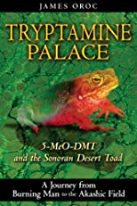 Tryptamine Palace: 5-MeO-DMT and the &lt;i&gt;Bufo alvarius&lt;/i&gt; Toad