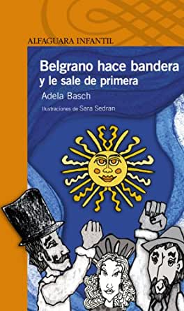 Amazon.com: Belgrano hace bandera (Spanish Edition) eBook: Adela Basch