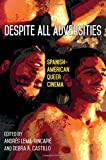 img - for Despite All Adversities: Spanish-American Queer Cinema (Suny Series, Genders in the Global South) book / textbook / text book