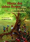 Hinter den sieben Bergen: Das groe Buch der Zwergengeschichten