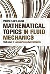 Mathematical Topics in Fluid Mechanic...