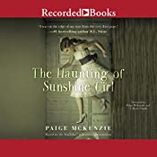 The Haunting of Sunshine Girl   Paige McKenzie, Alyssa Sheinmel