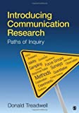 img - for Introducing Communication Research: Paths of Inquiry by Treadwell, Donald published by Sage Publications, Inc (2010) [Paperback] book / textbook / text book