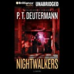 Nightwalkers (       UNABRIDGED) by P. T. Deutermann Narrated by Dick Hill