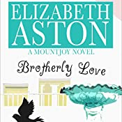Brotherly Love: A Mountjoy Novel | Elizabeth Aston