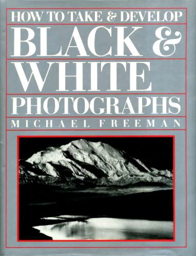 HOW TO TAKE & DEVELOP BLACK & WHITE PHOTOGRAPHS.
