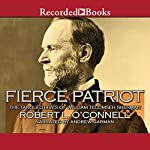 Fierce Patriot: The Tangled Lives of William Tecumseh Sherman | Robert O'Connell