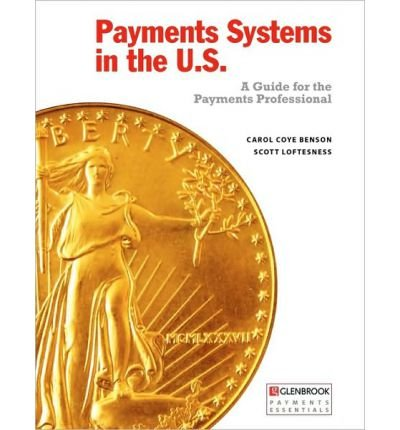 [(Payments Systems in the U.S. )] [Author: Carol Coye Benson] [Sep-2010]