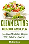 CLEAN EATING: Clean Eating Cookbook a...