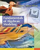 img - for Fundamentals of Algebraic Modeling: An Introduction to Mathematical Modeling with Algebra and Statistics 5th edition by Timmons, Daniel L., Johnson, Catherine W., McCook, Sonya (2008) Hardcover book / textbook / text book