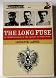 img - for The Long Fuse: An Interpretations of The Origins of World War I (Critical Periods of History) book / textbook / text book