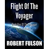 Flight Of The Voyager (The Voyager Chronicles Book One)