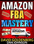 Amazon FBA: Mastery: 4 Steps to Selli...