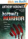 Horowitz Horror: Stories You'll Wish...