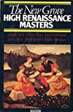 The New Grove High Renaissance Masters: Josquin, Palestrina, Lassus, Byrd, Couperin, Rameau (New Grove Composer Biography )