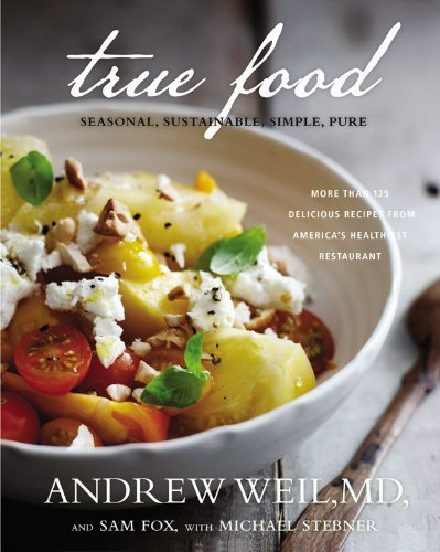 True Food: Seasonal, Sustainable, Simple, Pure by Weil, Andrew, Fox, Sam (2012) Hardcover (Andrew Weil True Food compare prices)