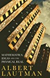 img - for Mathematics, Ideas and the Physical Real book / textbook / text book
