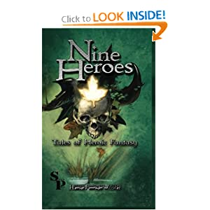 Nine Heroes: Tales of heroic Fantasy by Walter Rhein, Teel James Glenn, RA McCandless and Janet Morris