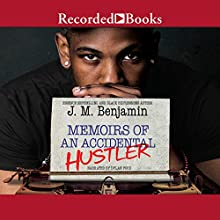 Memoirs of an Accidental Hustler Audiobook by J. M. Benjamin Narrated by Dylan Ford