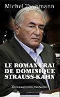 Le roman vrai de Dominique Strauss-Kahn