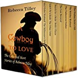 A Cowboy to Love: A Historical Western Romance Boxed Set