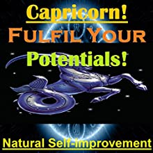 CAPRICORN True Potentials Fulfilment - Personal Development (       UNABRIDGED) by Sunny Oye Narrated by Richard Johnson